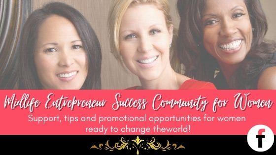 Midlife Entrepreneur Success Community for Women!