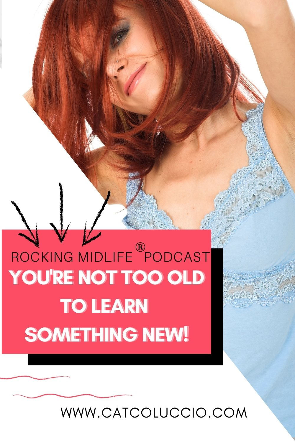 You\'re NOT too old to try something new!