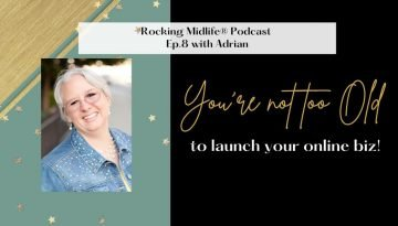 You're not too old to launch your online biz!